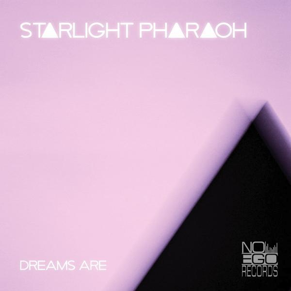 Starlight Pharaoh - Dreams Are