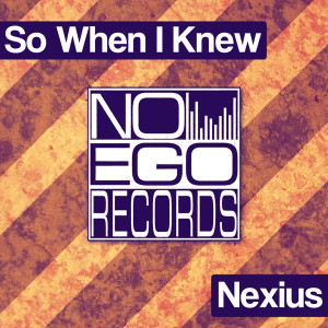 Nexius-So-When-I-Knew