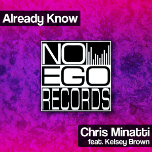 Chris Minatti feat. Kelsey Brown - Already Know